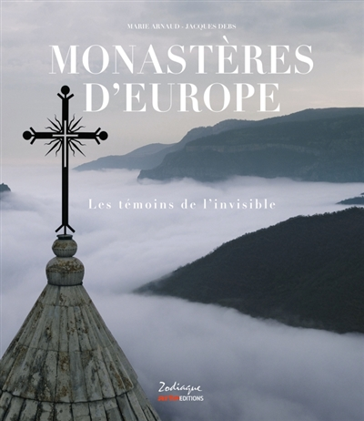 MONASTERES D'EUROPE - LES TEMOINS DE L'INVISIBLE